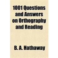 1001 Questions and Answers on Orthography and Reading by Hathaway, B. A., 9781153580892