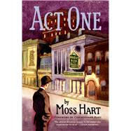 Act One An Autobiography by Hart, Moss; Hart, Christopher, 9781250050892