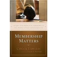 Membership Matters by Lawless, Chuck; Rainer, Thom S., 9780310530893