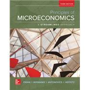 Principles of Microeconomics, A Streamlined Approach by Frank, Robert; Bernanke, Ben; Antonovics, Kate; Heffetz, Ori, 9781259120893