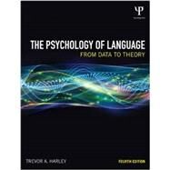 The Psychology of Language: From Data to Theory by Harley; Trevor A., 9781848720893