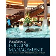 Foundations of Lodging Management by Hayes, David K.; Ninemeier, Jack D.; Miller, Allisha A., 9780132560894