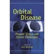 Orbital Disease: Present Status and Future Challenges by Rootman; Jack, 9780824740894