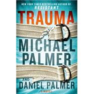 Trauma A Novel by Palmer, Daniel; Palmer, Michael, 9781250030894