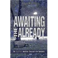 Awaiting the Already by Devega, Magrey R., 9781501800894