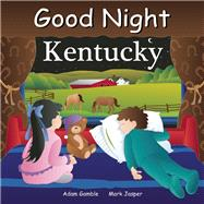 Good Night Kentucky by Gamble, Adam; Jasper, Mark; Veno, Joe, 9781602190894