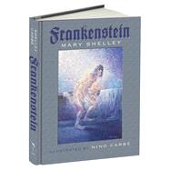 Frankenstein Or, The Modern Prometheus by Shelley, Mary; Carbe, Nino; Carbe, Elizabeth, 9781606600894