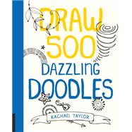 Draw 500 Dazzling Doodles by Taylor, Rachael, 9781631590894