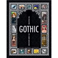 Gothic The Evolution of a Dark Subculture by Roberts, Chris; Livingstone, Hywel; Baxter-Wright, Emma, 9781847960894