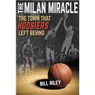 The Milan Miracle by Riley, Bill, 9780253020895