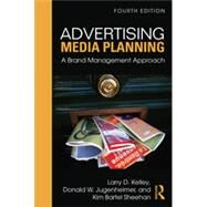 Advertising Media Planning: A Brand Management Approach by Kelley; Larry D., 9780765640895