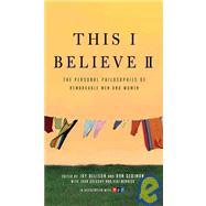 This I Believe II More Personal Philosophies of Remarkable Men and Women by Allison, Jay; Allison, Jay; Gediman, Dan; Gediman, Dan, 9780805090895