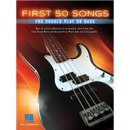First 50 Songs You Should Play on Bass by Hal Leonard Publishing Corporation, 9781495030895