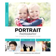 Portrait Photography: The Essential Beginner's Guide by Macgregor, Hannah; Plater, Sarah, 9781781450895
