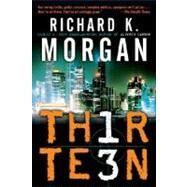 Thirteen by MORGAN, RICHARD K., 9780345480897
