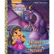 Dragon in the School (Dora and Friends) by TILLWORTH, MARYGODDARD, BRENDA, 9780553520897