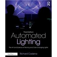 The Art and Science of Modern Stage and Studio Lighting by Cadena; Richard, 9781138850897