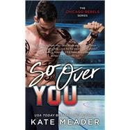 So over You by Meader, Kate, 9781501180897