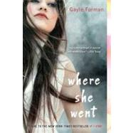 Where She Went by Forman, Gayle, 9780142420898