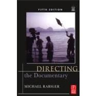 Directing the Documentary by Rabiger; Michael, 9780240810898