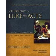 A Theology of Luke and Acts by Bock, Darrell L.; Kostenberger, Andreas J., 9780310270898