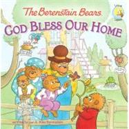 Berenstain Bears : God Bless Our Home by Berenstain, Jan; Berenstain, Mike, 9780310720898