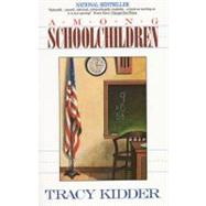 Among Schoolchildren by Kidder, Tracy, 9780380710898