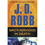 Brotherhood in Death by Robb, J. D., 9780399170898