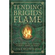 Tending Brigid's Flame by Weatherstone, Lunaea, 9780738740898