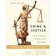 Crime and Justice Learning through Cases by Boyes-Watson, Carolyn; Krumholz, Susan T.; Rich-Shea, Aviva M., 9781442220898