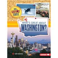What's Great About Washington? by Meinking, Mary, 9781467760898