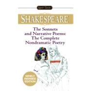 The Sonnets and Narrative Poems - The Complete Non-DramaticPoetry by Shakespeare, William; Barnet, Sylvan, 9780451530899