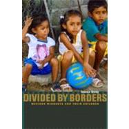 Divided by Borders by Dreby, Joanna, 9780520260900