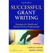 Successful Grant Writing: Strategies for Health and Human Service Professionals by Gitlin, Laura N., Ph.D., 9780826100900