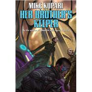 Her Brother's Keeper by Kupari, Mike, 9781476780900