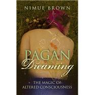 Pagan Dreaming by Brown, Nimue, 9781785350900