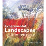 Experimental Landscapes in Watercolour by Blockley, Ann, 9781849940900