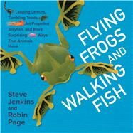 Flying Frogs and Walking Fish by Jenkins, Steve; Page, Robin, 9780544630901