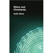 Ethics and Christianity by Ward, Keith, 9781138870901