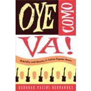 Oye Como Va! by Pacini Hernandez, Deborah, 9781439900901