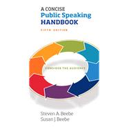A Concise Public Speaking Handbook by Beebe, Steven A.; Beebe, Susan J., 9780134380902