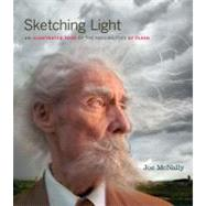 Sketching Light An Illustrated Tour of the Possibilities of Flash by McNally, Joe, 9780321700902