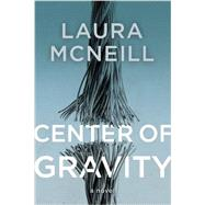 Center of Gravity by Mcneill, Laura, 9780718030902