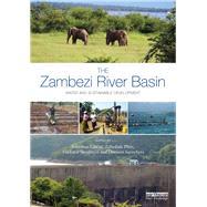 The Zambezi River Basin: Water and Sustainable Development by Lautze; Jonathan, 9781138240902