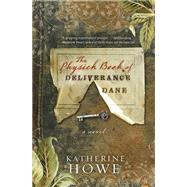 The Physick Book of Deliverance Dane by Howe, Katherine, 9781401340902
