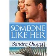 Someone Like Her by Owens, Sandra, 9781477820902