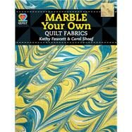 Marble Your Own Quilt Fabrics by Fawcett, Kathy; Shoaf, Carol, 9781604600902