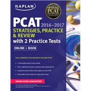 Kaplan PCAT 2016-2017 Strategies, Practice, and Review with 2 Practice Tests Online + Book by Unknown, 9781506200903