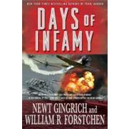 Days of Infamy by Gingrich, Newt; Forstchen, William R., 9780312560904