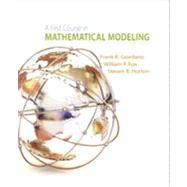 A First Course in Mathematical Modeling by Giordano, Frank R.; Fox, William P.; Horton, Steven B., 9781285050904
